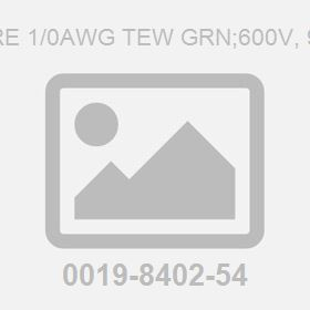 Wire 1/0Awg Tew Grn;600V, 90C
