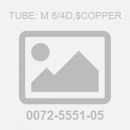Tube: M 6/4D,$Copper