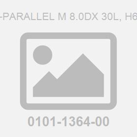 Pin-Parallel M 8.0Dx 30L, H6 To
