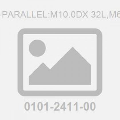Pin-Parallel:M10.0Dx 32L,M6 To