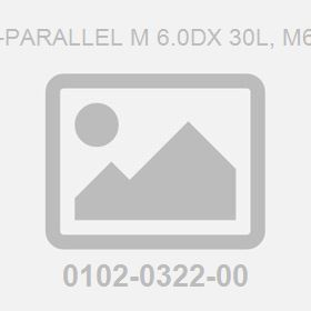 Pin-Parallel M 6.0Dx 30L, M6 To