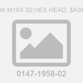 Screw M16X 50;Hex Head, $Asme Sa