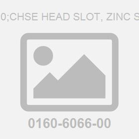 M 5X 30;Chse Head Slot, Zinc Screw