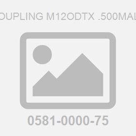 Coupling M12Odtx .500Male