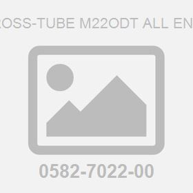 Cross-Tube M22Odt All Ends