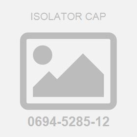 Isolator Cap