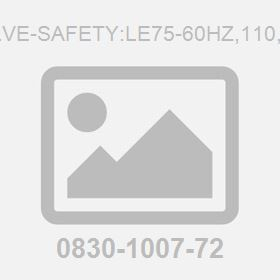 Valve-Safety:Le75-60Hz,110,150
